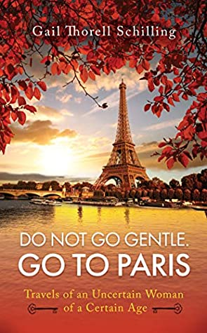 Do Not Go Gentle. Go to Paris