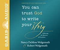 You Can Trust God to Write Your Story (Library Edition): Embracing the Mysteries of Providence