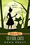 Witch Is How To Fool Cats (A Witch P.I. Mystery, #34)