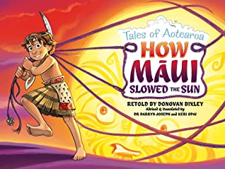 How Maui Slowed the Sun: Tales From Aotearoa