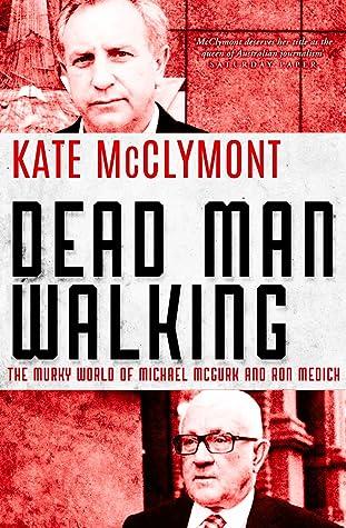 Dead Man Walking by Kate McClymont