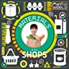Materials at the Shops