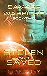 Stolen and Saved (Savage Warriors, #2)