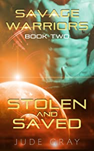 Stolen and Saved (Savage Warriors, #2)