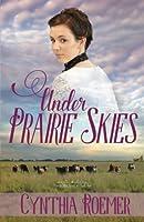 Under Prairie Skies (Prairie Sky, #2)