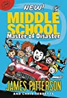 Middle School: Master of Disaster: (Middle School,  #12)
