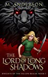 The Lord of Long Shadows: Knights of the Fallen Realm: Book 1