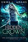 Hidden Crown (The Gatekeeper's Trials #1)