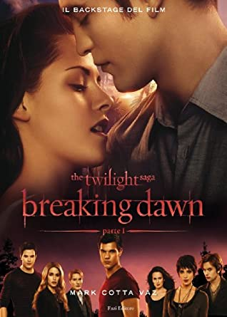 The Twilight saga. Breaking dawn. Parte 1. Il backstage del film