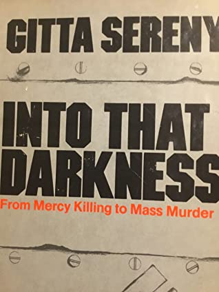Into That Darkness: An Examination of Conscience by Gitta Sereny