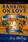 Banking On Love (Dunning Trilogy, #2)