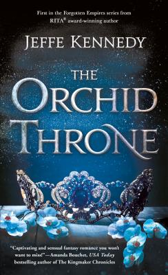 The Orchid Throne (Forgotten Empires  1) - Jeffe Kennedy