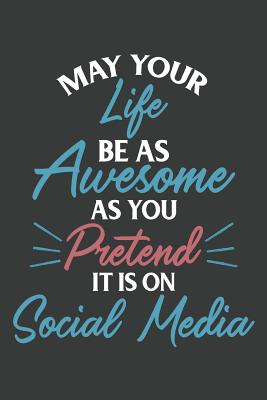 Image result for may your life be as good as you pretend it is on social media