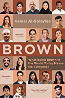 Brown: What Being Brown in the World Today Means (to Everyone)