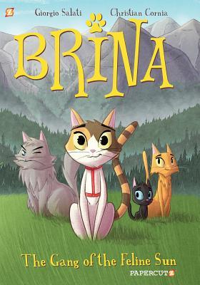 Brina the Cat #1: The Gang of the Feline Sun