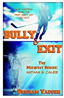 Bully & Exit
