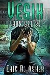 The Vesik Series: Books 7-8 (Vesik Series Box Set Book 3)