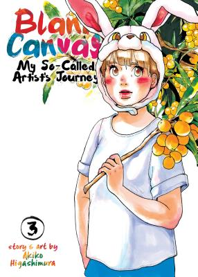 Blank Canvas: My So-Called Artist's Journey, Vol. 3