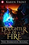Daughter of Fire: The Darkness Rising (Destiny and Darkness #2)