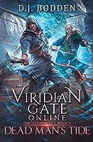 Viridian Gate Online: Dead Man's Tide: A litRPG Adventure