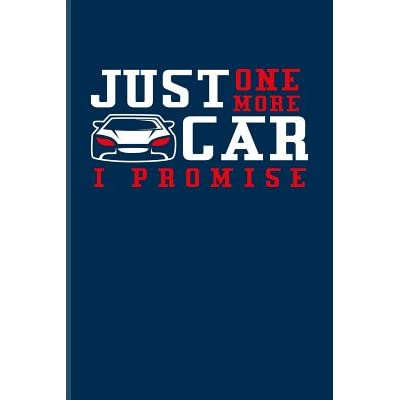 Just One More Car I Promise Funny Car Quotes Journal For