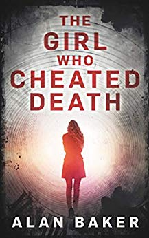 The Girl Who Cheated Death by Alan          Baker