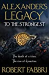 To The Strongest (Alexander's Legacy #1)