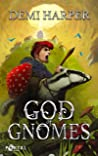 God of Gnomes (God Core, #1)