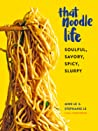 Slurp!: 100 Irresistible Noodle Dishes from One-Pot Spaghetti Puttanesca to Pumpkin Red Curry Udon