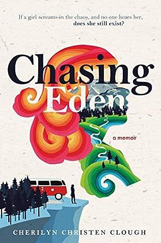 Chasing Eden A Memoir