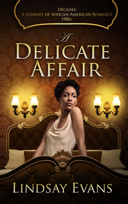 A Delicate Affair (Decades: A Journey of African American Romance, #1)