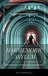 Harmemoric Asylum