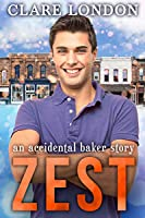 Zest: an accidental baker story (The Accidental Baker Book 2)