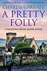 A Pretty Folly (Inspector James Given Investigations #2)