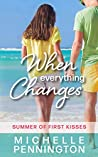 When Everything Changes (Summer of First Kisses #3)