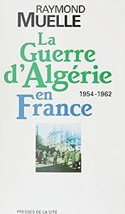 La guerre d'Algérie en France: 1954-1962