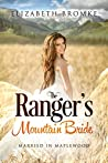The Ranger's Mountain Bride: Married in Maplewood (Maplewood Book 5)