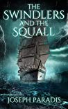The Swindlers And The Squall: A Saving The Dark Side Origins Story