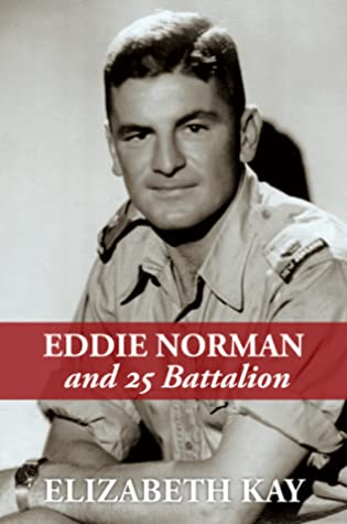 Eddie Norman and 25 Battalion