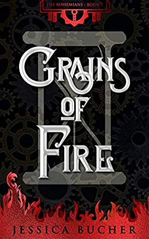 Grains of Fire (The Bohemians Book 2)