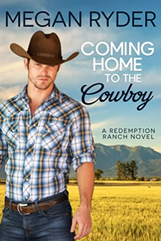 Coming Home to the Cowboy (Redemption Ranch, #2)