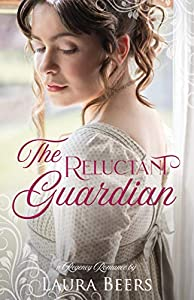 The Reluctant Guardian  (Regency Brides: A Promise of Love #2)