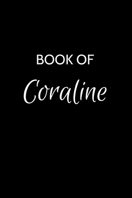 Book Of Coraline A Gratitude Journal Notebook For Women Or Girls With The Name Coraline Beautiful