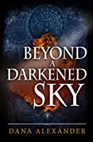 Beyond a Darkened Sky