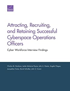 Attracting, Recruiting, and Retaining Successful Cyberspace Operations Officers: Cyber Workforce Interview Findings