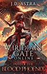 Viridian Gate Online: Path of the Blood Phoenix (The Firebrand Series Book 3)