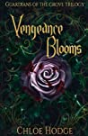 Vengeance Blooms (Guardians of the Grove #1)