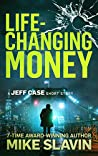 Life-Changing Money: A Kill Crime/Jeff Case Short Story