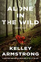Alone in the Wild: A Rockton Thriller (City of the Lost 5)