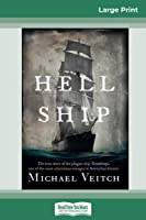 Hell Ship: The true story of the plague ship Ticonderoga, one of the most calamitous voyages in Australian history (16pt Large Print Edition)
